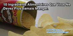 10 Ingrédients Alimentaires Que Vous Ne Devez Plus Jamais Manger. Snack Recipes, Healthy Recipes, Snacks, Valeur Nutritive, Detox, Brunch, Chips, Food And Drink, Health Fitness