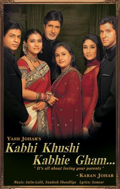 """It's all about loving your parents."" --Karan Johar, Kabhi Khushi Kabhie Gham"
