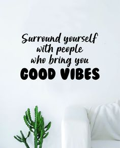 Surround Yourself Good Vibes Quote Wall Decal Sticker Bedroom Room Art Vinyl Inspirational Motivational Teen Happy Positive - vivid blue