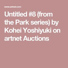 Bid now on Untitled (from the Park series) by Kohei Yoshiyuki. View a wide Variety of artworks by Kohei Yoshiyuki, now available for sale on artnet Auctions. Auction, Park, Parks