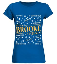 # IT IS BROOKE THING .  IT IS BROOKE THING  A GIFT FOR THE SPECIAL PERSON  It's a unique tshirt, with a special name!   HOW TO ORDER:  1. Select the style and color you want:  2. Click Reserve it now  3. Select size and quantity  4. Enter shipping and billing information  5. Done! Simple as that!  TIPS: Buy 2 or more to save shipping cost!   This is printable if you purchase only one piece. so dont worry, you will get yours.   Guaranteed safe and secure checkout via:  Paypal | VISA…