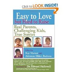 """Easy to Love but Hard to Raise"" - a book for anyone raising a special needs child."