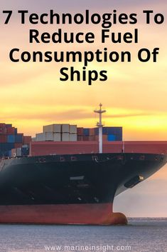 Reducing fuel consumption and carbon emissions are two of the main concerns of shipping industry today. Take a look at some of the most commonly used methods for enhancing ship's fuel efficiency. Liveaboard Sailboat, Marine Engineering, Cue Cards, Merchant Navy, Marine Environment, Green Technology, Research And Development, Learn English, Climate Change