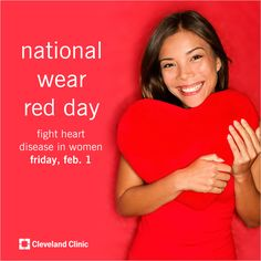 Heart disease kills more women than all cancers combined.    Kick off Heart Month and show your support for heart disease in women.  Wear red on Friday, Feb. 1.