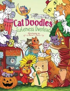 Cat Doodles Cuteness Overload Coloring Book For Adults And Kids A Cute Fun Animal All Ages