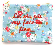 MAKE-UP BAG Let Me Put My Face On First  make-up by TheCraftyCoUK
