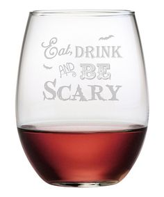 Loving this 'Be Scary' Stemless Wine Glass - Set of Four on #zulily! #zulilyfinds