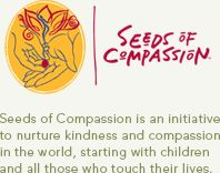 Seeds of Compassion...This is a FANTASTIC website with lessons for teachers at all grade levels. If we want to see compassion in our students, we have to teach children what that means.