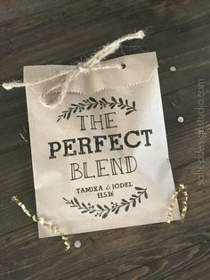 The Perfect Blend! Personalized paper favor bags to hold coffee or tea blends at your wedding, bridal or baby shower, or engagement party!