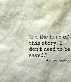 Hero--Regina Spektor.  One of my favorite songs ever.