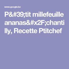 P'tit millefeuille ananas/chantilly, Recette Ptitchef