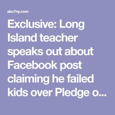 Exclusive: Long Island teacher speaks out about Facebook post claiming he failed kids over Pledge of Allegiance