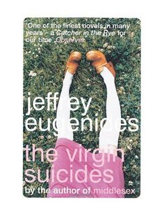 The Virgin Sucides - Jeffrey Eugenides. Great book and movie by Sofia Coppola.