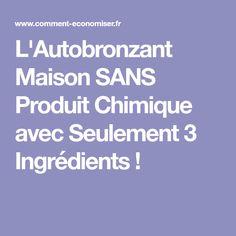 L'Autobronzant Maison SANS Produit Chimique avec Seulement 3 Ingrédients !