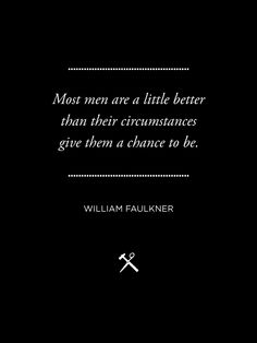William Faulkner gets it. Its Friday Quotes, New Quotes, Poetry Quotes, Quotes To Live By, Motivational Quotes, Inspirational Quotes, Jesus Quotes, Bible Quotes, William Faulkner Quotes