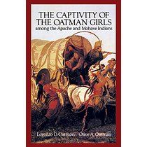 The Captivity of the Oatman Girls Among the Apache and Mohave Indians (Native American)