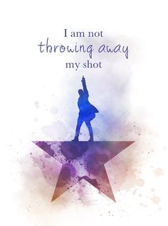 Hamilton Quote ART PRINT I Am Not Throwing Away My Shot Musical Broadway West End Gift Wall Art Home Decor theatre quotes watercolour gift ideas birthday christmas Musical Theatre Quotes, Broadway Quotes, Music Quotes, Theater Quotes, Broadway Theme, Theatre Jokes, Theatre Problems, Art Prints Quotes, Art Quotes