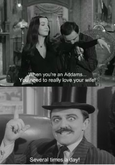 When you're an Addams...