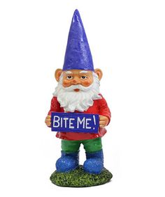 Look what I found on #zulily! 'Bite Me!' Garden Gnome by Exhart #zulilyfinds LOL!!!!!!!!! I love this- totally makes me k Laugh!!!!!