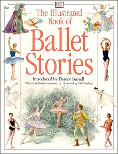 Miss Janine recommends...:)  The Illustrated Book of Ballet Stories by Barbara Newman
