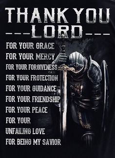 The Knight Templar Thank You Lord For Your Grace Your Mercy God Prayer, Prayer Quotes, Faith Quotes, Spiritual Quotes, Bible Quotes, Strong Quotes, Qoutes, Christian Warrior, Christian Faith