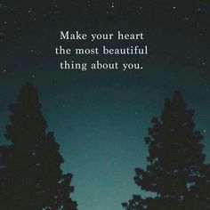 ..your heart....