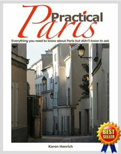 Practical Paris by Karen Henrich, http://www.amazon.com/dp/B004GNFO30/ref=cm_sw_r_pi_dp_7zC9pb1JR8EA3; new version of the book uploaded this month; includes London information!
