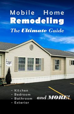 Mobile Home Remodeling Doesn T Have To Be Hard This Ultimate Guide To Mobile Home Renovation Covers Every Aspect Of Mobile Home Improvement