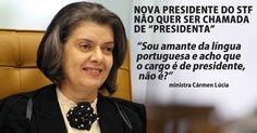 """Nova presidente do STF, Cármen Lúcia pede para não ser chamada de """"presidenta""""…"""