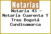 http://tecnoautos.com/wp-content/uploads/imagenes/empresas/notarias/thumbs/notaria-43-notaria-cuarenta-y-tres-bogota-cundinamarca.jpg Teléfono y Dirección de Notaría 43 - Notaría Cuarenta y Tres, Bogotá, Cundinamarca, colombia - http://tecnoautos.com/actualidad/directorio/notarias/notaria-43-notaria-cuarenta-y-tres-bogota-cundinamarca-colombia/