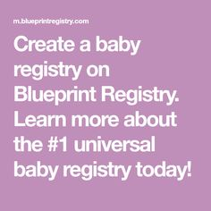 Baby registries with the best money saving benefits baby registry create a baby registry on blueprint registry learn more about the 1 universal baby malvernweather Images