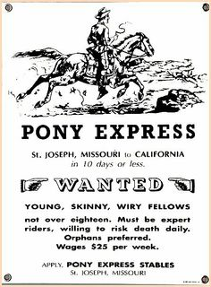 Our topic on Fact or Fiction was the Pony Express. I wonder how this ad would go over in today's world?