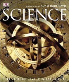 Science: The Definitive Visual Guide: Amazon.co.uk: Robert Dinwiddie, Giles Sparrow, Marcus Weeks, Carole Stott, Jack Challoner, David Hughes, David Burnie, Adam Hart-Davis: 9781409383147: Books