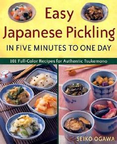 82 best canning and food preservation images on pinterest easy japanese pickling in five minutes to one day 101 full color recipes for authentic tsukemono forumfinder Image collections