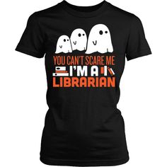 Can't Scare Me - Limited Edition Librarian Halloween Design!