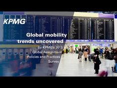 Global Mobility Trends Uncovered by KPMG's 2015 Global Assignment Policies and Practices Survey (GMS Video)