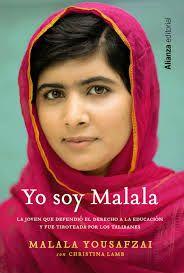 Yo soy Malala, de Christina Lamb y Malala Yousafzai, es el excepcional relato de una familia desterrada por el terrorismo global, de la lucha por la educación de las niñas, de un padre que, él mismo propietario de una escuela, apoyó a su hija y la alentó a escribir y a ir al colegio, y de unos padres valientes que quieren a su hija por encima de todo en una sociedad que privilegia a los hijos varones. (CASA DEL LIBRO)