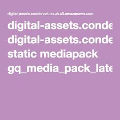 digital-assets.condenast.co.uk.s3.amazonaws.com static mediapack gq_media_pack_latest.pdf