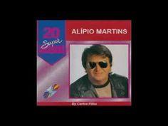 Alípio Martins -  20 Super Sucessos  - Album Completo