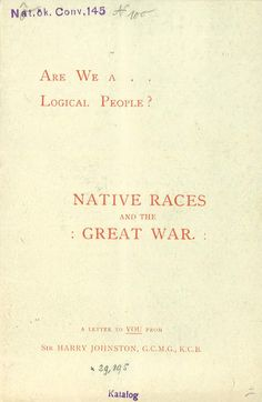 The Anti-Slavery and Aborigines Protection Society : [Are we . . a logical people? ; native races and the Great War] by Harry Hamilton Johnston | LibraryThing