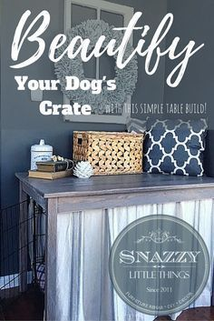 Dog Crate - Beautify Your Dogs Crate With This Simple Table Build Dog Crate Table, Diy Dog Crate, Crate Bed, Fru Fru, Dog Rooms, Dog Hacks, Do It Yourself Home, Diy Stuffed Animals, Dog Houses