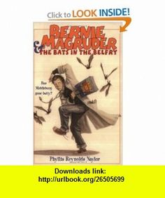 Bernie Magruder  the Bats in the Belfry (9780689850677) Phyllis Reynolds Naylor , ISBN-10: 0689850670  , ISBN-13: 978-0689850677 ,  , tutorials , pdf , ebook , torrent , downloads , rapidshare , filesonic , hotfile , megaupload , fileserve