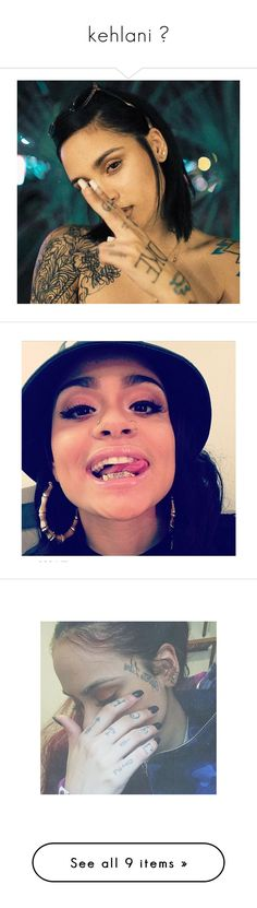 """""""kehlani ❤"""" by trill-anons-youwant ❤ liked on Polyvore featuring kehlani"""
