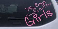 Silly Boys Trucks Are For Girls Off Road Car Window Wall Laptop Decal Sticker -- Pink 6in X 6.5in, http://www.amazon.com/dp/B0057YUV3A/ref=cm_sw_r_pi_awdm_r2Gqtb1QK802M