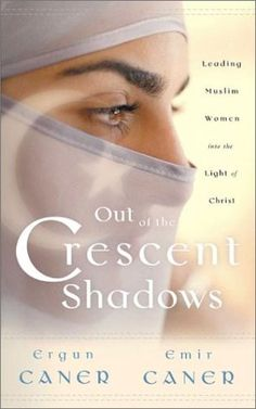 Out of the Crescent Shadows: Leading Muslim Women Into the Light of Christ by Ergun Caner,http://www.amazon.com/dp/1563097613/ref=cm_sw_r_pi_dp_W26Psb0V19WGFFZQ