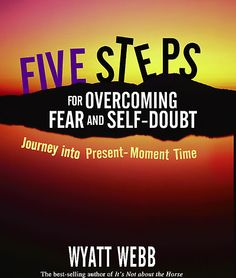 overcoming fear books | Five Steps for Overcoming Fear and Self-Doubt by Wyatt Webb:: Reader ...