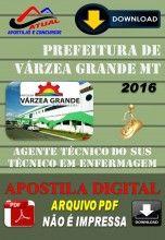 Apostila Digital Concurso Prefeitura de Varzea Grande MT Tecnico em Enfermagem 2016