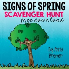 Signs of Spring Scavenger HuntDo you take your students outdoors to learn? You should! Students LOVE exploring nature! In this activity, students will search for spring items on the list. There is plenty of space for students to write or draw their own 'spring finds' too!Anita BremerPermission by author for single classroom use only.I love it when you share my products with your colleagues!