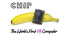 CHIP - The World's First Nine Dollar Computer Project
