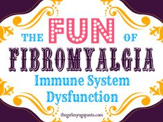 The Fun Of Fibromyalgia Immune System Dysfunction - The Girl in Yoga Pants